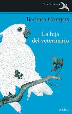 Alba Editorial - La hija del veterinario Alba Editorial, Book Quotes, Audiobooks, Ebooks, Owl, This Book, Bird, Animals, Free Apps