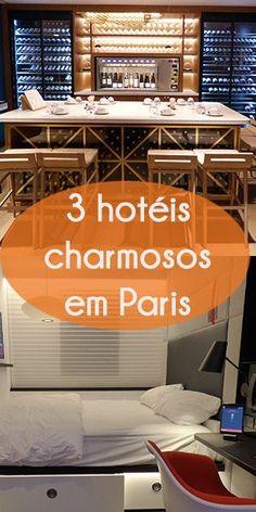 Dica de 3 hotéis lindos, charmosos e super bem localizados para se hospedar em Paris. #Paris #hoteisemparis