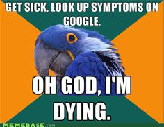 Or I have every mildly annoying but incurable illness.