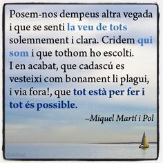 frases miquel marti i pol catala - Cerca amb Google Einstein, Philosophy, Around The Worlds, Thoughts, Words, Quotes, Daisies, Markers, Barcelona