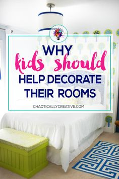 Kids should help decorate their rooms. You won't believe the reasons why and what happens when they do!  via @chaoticallycreative