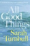 """Read """"All Good Things"""" by Sarah Turnbull available from Rakuten Kobo. Before EAT, PRAY, LOVE there was ALMOST FRENCH. Australian Sarah Turnbull's wryly observant and hugely entertaining fish. The Dressmaker Rosalie Ham, The Secret Sisters, Susan Mallery, The Danish Girl, Grammar School, Moving To Paris, Paradise On Earth, Beautiful Stories"""