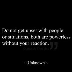 It is all about how you react.
