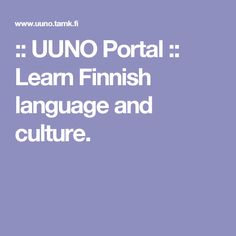:: UUNO Portal :: Learn Finnish language and culture.