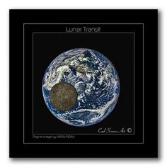Lunar Transit of the Earth Print now available for Purchase from Cool Science Art