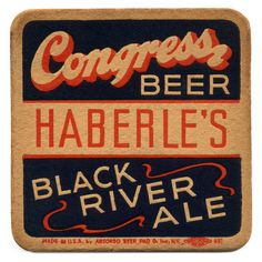 Congress Beer Black River Al. Haberle Congress Brewing Co., Syracuse, N. Sous Bock, Bar Coasters, American Beer, Beer Mats, Label Design, Type Design, Graphic Design, Beer Brands, Cheap Wine