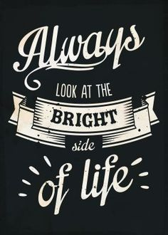 steel poster | Always look at the bright side of life vintage typography