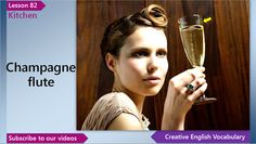 English Vocabulary Lesson 82 – Kitchen Vocabulary (English Vocabulary for a Kitchen)  In this English lesson you'll learn English words and phrases for a kitchen - dinner spoon, baby feeding spoon, red wine, white wine, wine glass, champagne and champagne flute.