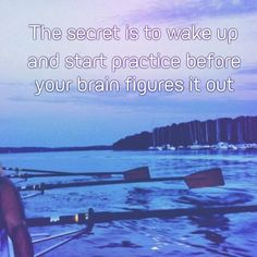 Sooooo true! The secret to morning practices