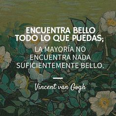 Frases | Pinterest: Danna Ortiz Bible Verses Quotes, Art Quotes, Motivational Quotes, Life Quotes, Inspirational Quotes, Phrase Of The Day, General Quotes, Van Gogh Art, Vincent Van Gogh
