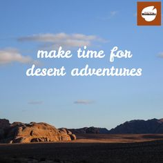 Make time for desert adventures. Did you already plan your desert adventure? #traveltuesday