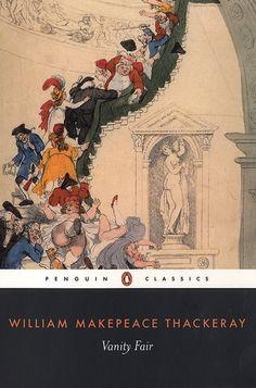 Vanity Fair (1847-48) by William Makepeace Thackeray.