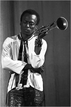 Miles Davis.....my moms best friend used to date him