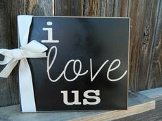 Home Decor wood sign--I love Us by BuzzingBeesCrafts on Etsy https://www.etsy.com/listing/156743478/home-decor-wood-sign-i-love-us