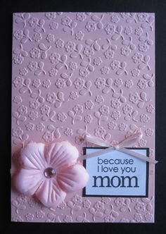 "Handmade ""Because I love you Mom"" Mother's Day Card by Anything Scrappy www.anythingscrappy.com"