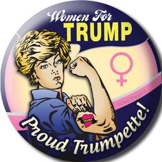 """WOMEN FOR TRUMP! Proud Trumpette! BUTTON PIN Badge 2.25"""" Female Girl Power GOP!!"""