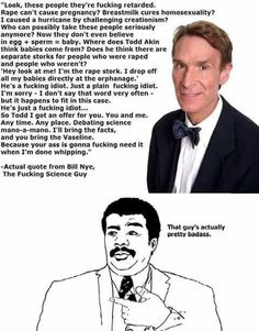 Bill Nye is officially my hero (warning foul language)