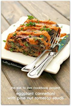 Healthy Girl's Kitchen: Eat to Live Cookbook: Eggplant Cannelloni with Pine Nut Romesco Sauce