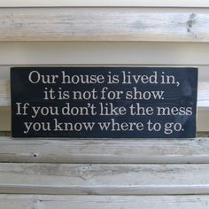 Our House Is Lived In Wood Sign, Ready To Ship, Home Decor, 10x24 Pine Sign, Funny House Phrases, Primitive Decor, Living Room Decor, Entry by LittleBitDAC on Etsy