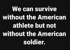 not that i'm not for sports bc i play some, but seriously what the NFL has been doing is wrong, and the great american heros of this great country should be recognized all day every day as the amazing men and women soldiers. thank you for your service.