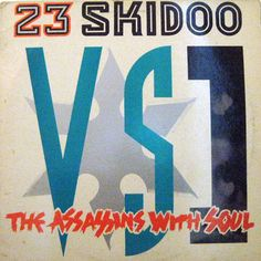23 Skidoo Vs. The Assassins With Soul - 23 Skidoo Vs. Assassins With Soul