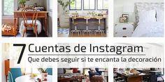 7 cuentas de Instagram que debes seguir si te encanta la decoración y el diseño interior