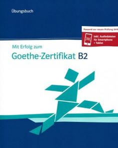 Book - Mit Erfolg zum Goethe-Zertifikat NEU - PDF CD Detailed explanations for the exam Four complete model tests for practic. Exercise Book, Audio, Model Test, Writing, Reading, Books, German, Certificate, Deutsch