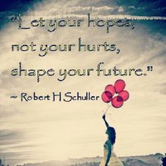 Let your hopes...