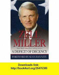 A Deficit of Decency (9780974537634) Sean Hannity, Zell Miller, Sean Hannity , ISBN-10: 0974537632  , ISBN-13: 978-0974537634 ,  , tutorials , pdf , ebook , torrent , downloads , rapidshare , filesonic , hotfile , megaupload , fileserve