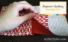 Piecing 101 - Tip's to Accuracy when piecing your quilt. Beginner's Quilting Tutorial Series at Pile O' Fabric.