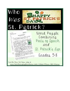 Learning grammar and parts of speech can be fun on St. Patrick's Day or whenever you want an entertaining way to teach parts of speech. Students learn about St. Patrick and why he is so popular today. Then they determine the parts of speech in various words in the material. Answer key included.  An answer key is included.