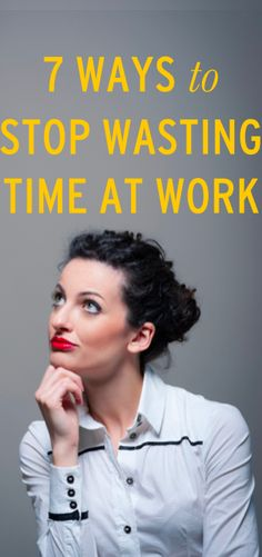 How to stop wasting time and be more productive at work