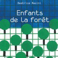 """""""Enfants de la Forêt"""" de Beatrice Masini, couverture illustrée par Hervé Tullet"""