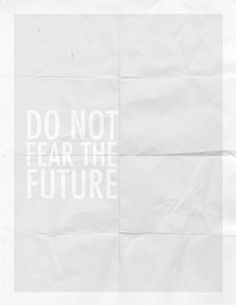 do not #fear the future