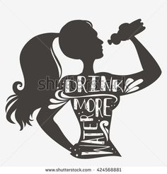 Drink more water. Motivational and inspirational illustration with phrase. Typography design with silhouette of woman. For logo, T-shirt design, poster, bodybuilding or fitness club. - stock vector