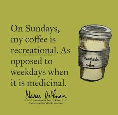 Sunday coffee is the best.
