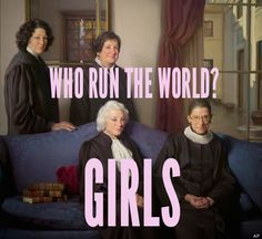 Who run the world? Girls. But on a serious note, raise your glass to these women!
