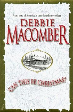 Can This Be Christmas? by Debbie Macomber (Aug. 2012)