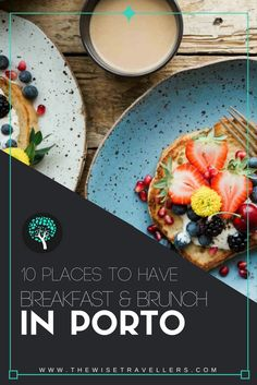 10 places to have breakfast & brunch in Porto. Discover one of the best European destination for food lovers. #Porto