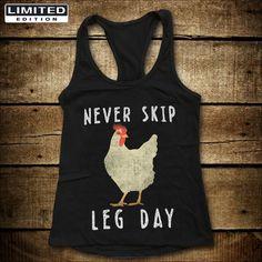 Never Skip Leg Day - Funny Leg day workout, gym humor, fitness t-shirt!