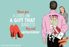 #Never #give a #loved one a gift that #suggests they #need #improvement. | #Smart #Inspirations