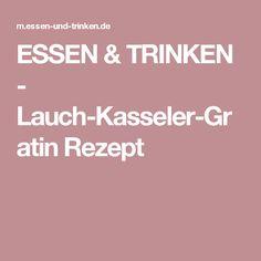 ESSEN & TRINKEN - Lauch-Kasseler-Gratin Rezept