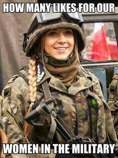 100,000,000 likes for American Women Doing honorable service in front-line units. God Bless these young people- help keep them safe.