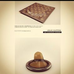 The LV condom for that special lady. Only $65...your kidding me right? Hilarious