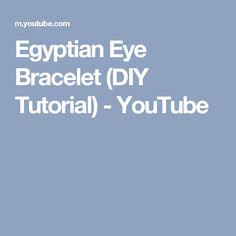 Egyptian Eye Bracelet (DIY Tutorial) - YouTube