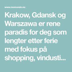 Krakow, Gdansk og Warszawa er rene paradis for deg som lengter etter ferie med fokus på shopping, vindustitting og eksklusive kjøpesentre. Se guiden her!