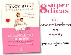 8 Dicas da Encantadora de bebês - Clube de Duas - Blog de moda, beleza, dicas de decoração, maternidade, dicas de viagens e dicas em geral.