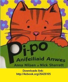 Pi-Po Anifeiliaid Anwes (9781843235347) Anna Nilsen, Nick Sharratt, Sioned Lleinau , ISBN-10: 184323534X  , ISBN-13: 978-1843235347 ,  , tutorials , pdf , ebook , torrent , downloads , rapidshare , filesonic , hotfile , megaupload , fileserve