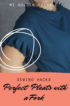 Learn how to do pleats with a fork very easy and quick with this video tutorial. I will teach you how to sew step by step pleats using a fork and a couple of interesting tricks you won't find elsewhere.  #sewingtechniques #sewinghacks #sewingtipsandhacks