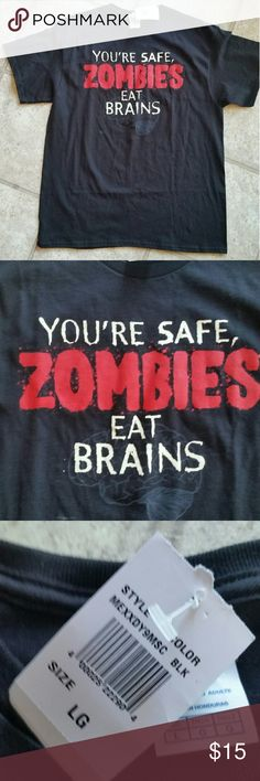 """NWT-""""YOU'RE SAFE, ZOMBIES EAT BRAINS"""" TEE NWT-UNISEX """"YOU'RE SAFE, ZOMBIES EAT BRAINS """" BLACK TEE, WITH RED WRITING AND WHITE PICTURE OF BRAIN. Shirts Tees - Short Sleeve"""